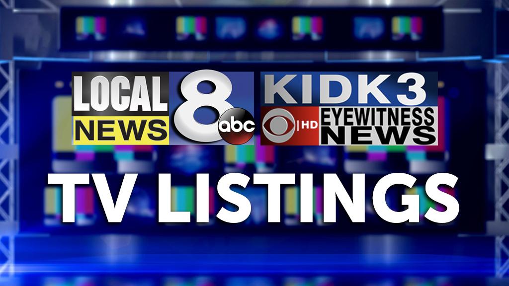 Tv Listings Localnews8 Com Kidk Com Kxpi Com Kifi